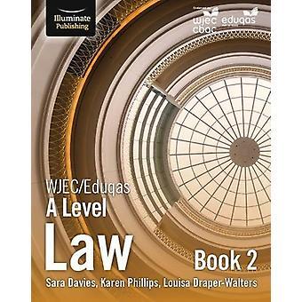 WJEC/Eduqas Law for A Level - Book 2 by Sara Davies - 9781911208464 Bo