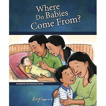 Where Do Babies Come From? - For Boys Ages 6-8 by Ruth Hummel - 978075