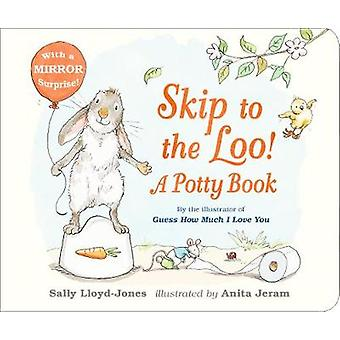 Skip to the Loo! A Potty Book by Sally Lloyd-Jones - 9781406377347 Bo