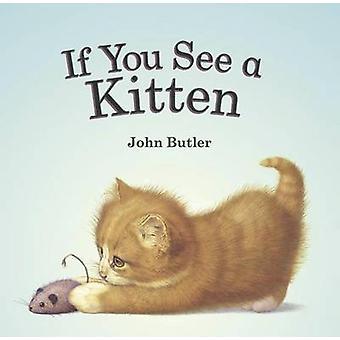 If You See a Kitten by John Butler - John Butler - 9781561458387 Book
