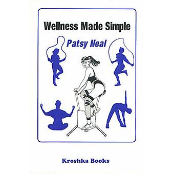 Wellness Made Simple by Patsy Neal - 9781560724773 Book