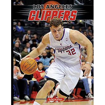 Los Angeles Clippers by Bernie Wilson - 9781617831607 Book