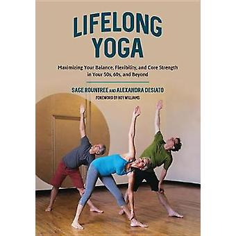 Lifelong Yoga - Maximizing Your Balance - Flexibility - and Core Stren