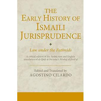 The Early History of Ismaili Jurisprudence - Law Under the Fatimids by