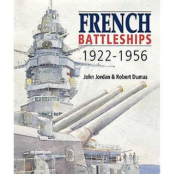 French Battleships 1922-1956 by John Jordan - Robert Dumas - 97818483