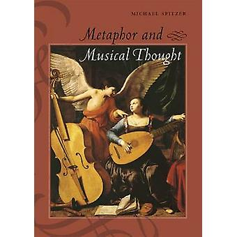 Metaphor and Musical Thought by Michael Spitzer - 9780226273136 Book