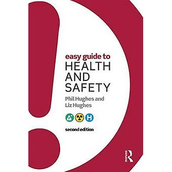 Easy Guide to Health and Safety by Phil Hughes