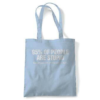 95% Of People Are Stupid Funny Tote | Humour Laughter Sarcasm Jokes Messing Comedy | Reusable Shopping Cotton Canvas Long Handled Natural Shopper Eco-Friendly Fashion