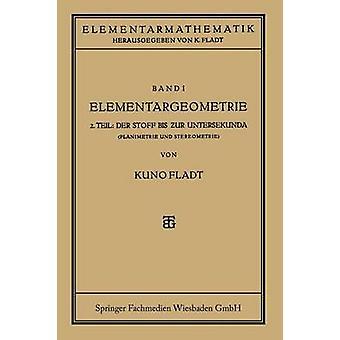 Elementargeometrie Der Stoff Bis Zur Untersekunda by Fladt & Dr Kuno