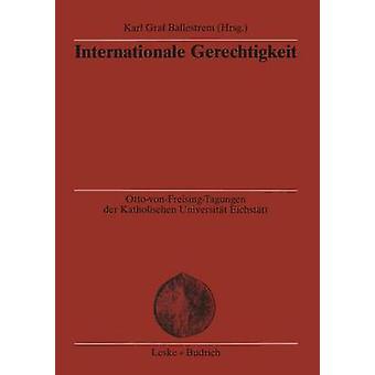 Internationale Gerechtigkeit by Ballestrem & Karl Graf