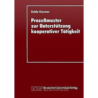 Prozemuster zur Untersttzung kooperativer Ttigkei by Gryczan & Guido