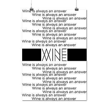 Matte or Glossy Poster with Wine Is Answer Slogan Cool Words | Wellcoda | *q1228