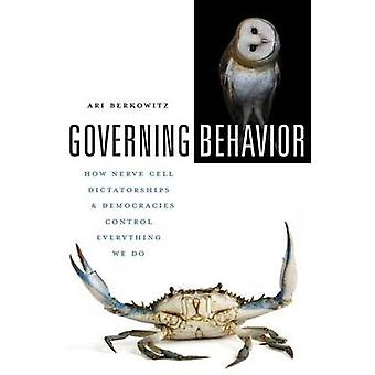Governing Behavior by Ari Berkowitz