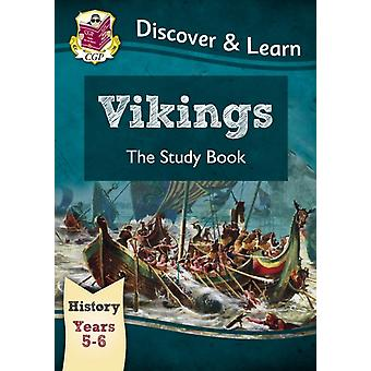 KS2 Discover & Learn: History - Vikings Study Book Year 5 & 6 (for the New Curriculum) (Paperback) by Cgp Books Cgp Books