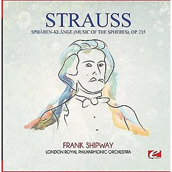 Strauss - Spharen-Klange (Music of the Spheres) Op. 235 [CD] USA import