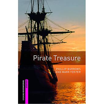 Oxford Bookworms Library Starter Level Pirate Treasure by Phillip Burrows & Mark Foster