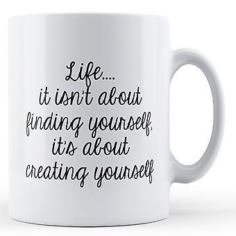 Livet er ikke om å finne selv - trykte krus