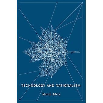 Technologie et nationalisme par Marco Adria - livre 9780773536708