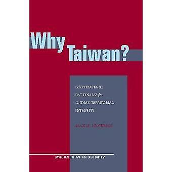 ¿Por qué Taiwán? -Fundamentos geoestratégicas para China Territorial Integrit
