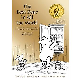 Winnie the Pooh - The Best Bear in All the World by A. A. Milne - Kate