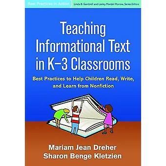 Teaching Informational Text in K-3 Classrooms - Best Practices to Help