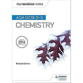 Moje uwagi rewizji - AQA GCSE (9 - 1) Chemii przez Richard Grime - 978147