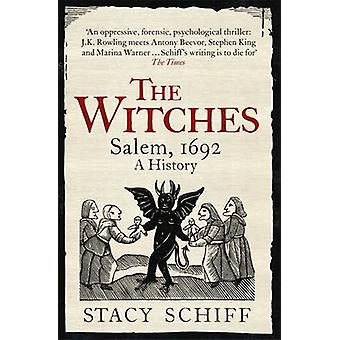 The Witches - Salem - 1692 by Stacy Schiff - 9781474602266 Book