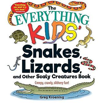 The Everything Kids' Snakes - Lizards - and Other Scaly Creatures Boo