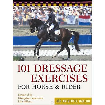 101 Dressage Exercises for Horse and Rider by Jec Aristotle Ballou -