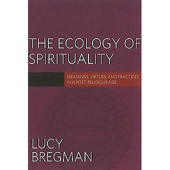 Ekologi av andlighet - betydelser - dygder & praxis i ett inlägg