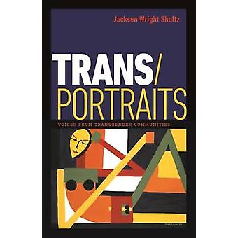 Trans/Portraits by Jackson Wright Shultz - 9781611688078 Book