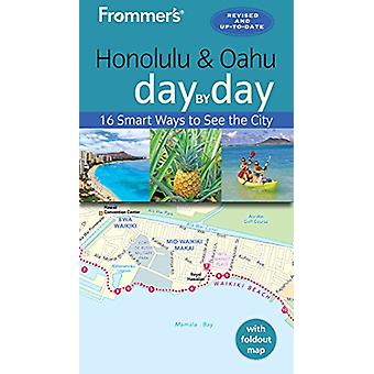 Frommer's Honolulu and Oahu Day by Day by Martha Cheng - 978162887372