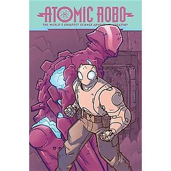 Atomic Robo And The Spectre Of Tomorrow by Atomic Robo And The Spectr