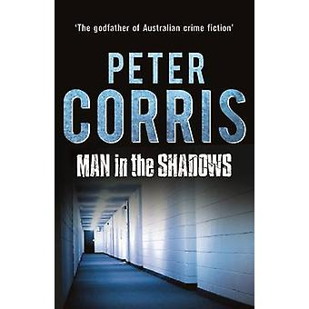 Man in the Shadows - A Short Novel and Six Stories (Main) by Peter Cor