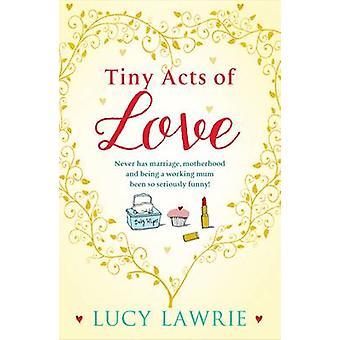 Petits actes d'amour par Lucy Lawrie - livre 9781845027216