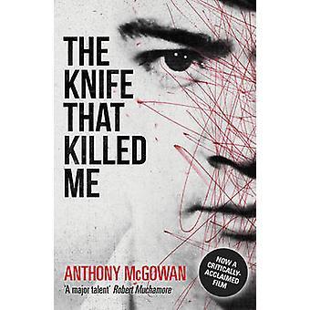 El cuchillo que Me mataba por Anthony McGowan - libro 9781862306066