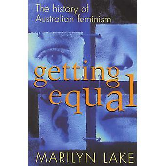 Equal - de geschiedenis van de Australische feminisme door Marilyn Lake - 9 krijgen
