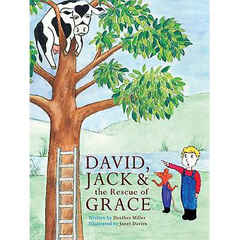 David - Jack and the Rescue of Grace by Heather Miller - Janet Davies