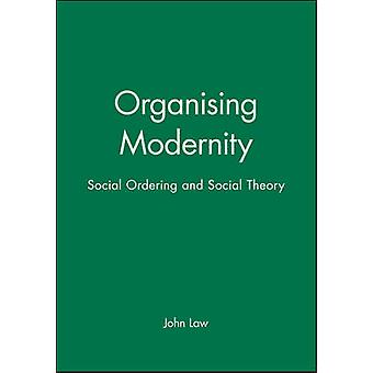 Organizing Modernity - Social Order and Social Theory by John Law - 97