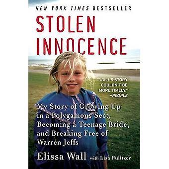 Gestohlene Unschuld - meine Geschichte von Growing Up in einem polygamen Sekte - Becom