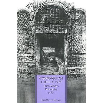 Kosmopolitiska kritik - Oscar Wildes filosofi of Art (ny upplaga)