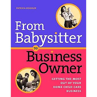 From Babysitter to Business Owner - Getting the Most Out of Your Home