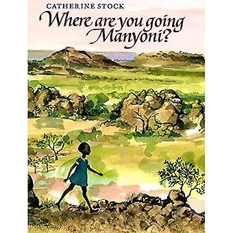 Wohin gehst du, Manyoni?
