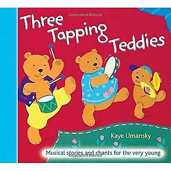 Three Tapping Teddies: Musical Stories and Chants for the Very Young (A  ; C Black Musicals)