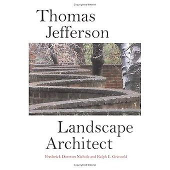 Thomas Jefferson: Landscape Architect (Monticello Monograph)