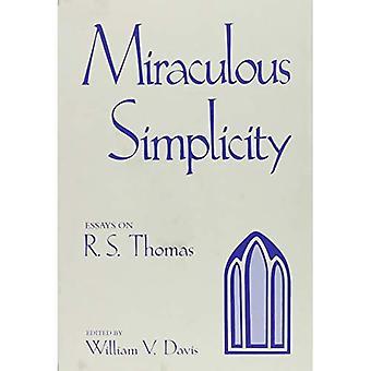 Miraculous Simplicity : Essays on R.S. Thomas