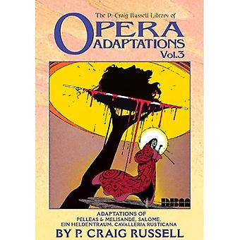 P. Craig Russell Library of Opera Adaptations, Vol. 3: Pelleas and Melisande, Salome, Cavalleria Rusticana