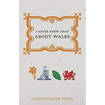 Ich wusste nie, dass über Wales