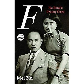F: Hu Feng og vores fængsel år