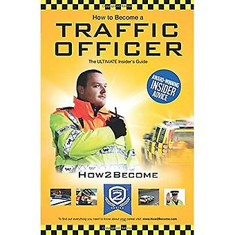 How To Become A Traffic Officer: The Insider's Guide: 1